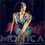 New Music: Monica 'Until It's Gone'