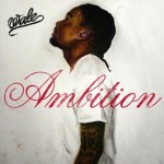 Wale Reveals Debut Album Cover For 'Ambition'