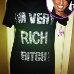 "NeNe Creates A Line of T-Shirts: ""I'm Very Rich B*tch"""