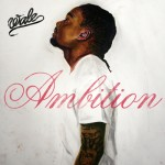 "Wale's Sophomore Album ""Ambition"" Drops Today + New Video ""Bad Girls Club"" ft. J.Cole"
