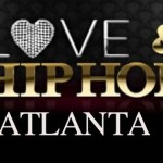 New Reality Show: Love & Hip Hop Atlanta Edition