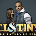 """T.I. & TINY: THE FAMILY HUSTLE"" AND ""THE GOSSIP GAME"" MOVE TO NEW TIMES ON MONDAY NIGHTS"