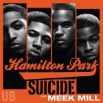 "New Music: Hamilton Park feat. Meek Mill for ""Suicide"""
