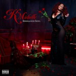 "K. Michelle Unveils Cover Art and Tracklist for ""Rebellious Soul"""
