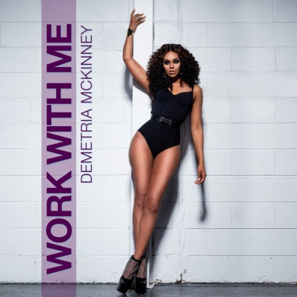demetria-mckinney-work-with-me-freddyo