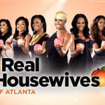Reality Reel: #RHOA Threaten To Walk If Porsha Stewart Fired?