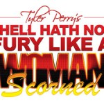 Hell Hath No Fury Like A Woman Scourned - Tyler Perry's Play on Tour Now - Starring Atlanta's own Ray Lavender