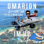 Omarion Drops New Single 'I'm Up' Featuring French Montana And Kid Ink