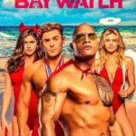 "[Movie Trailer] ""Baywatch"" Opens On May 26, 2017"