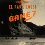 "{NEW MUSIC} Tip ""T.I."" Harris Releases Debut Hustle Gang Single – Game 7, Ft. RaRa and Brandon Rossi"