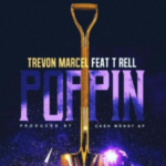 "Trevon Marcel presents new single  ""Poppin"" f' T Rell"