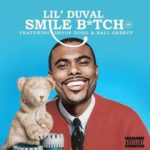 "[New Music] Lil Duvul say ""Smile Bitch"""