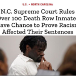 North Carolina Allowing Inmates A Chance To Prove Racism Affected Their Sentences